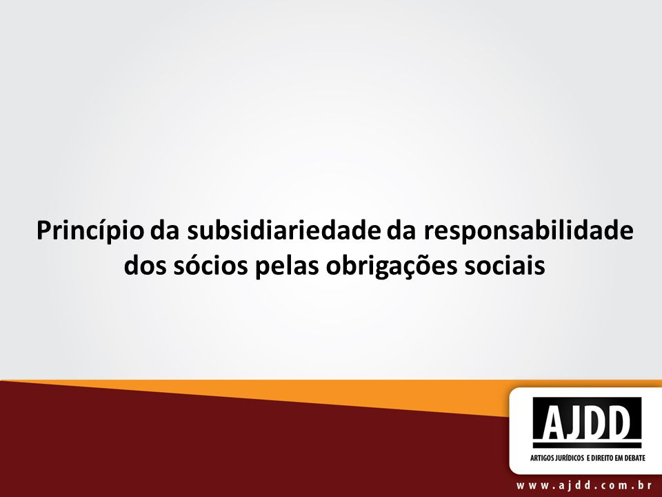 Princípio da subsidiariedade da responsabilidade dos sócios pelas obrigações sociais
