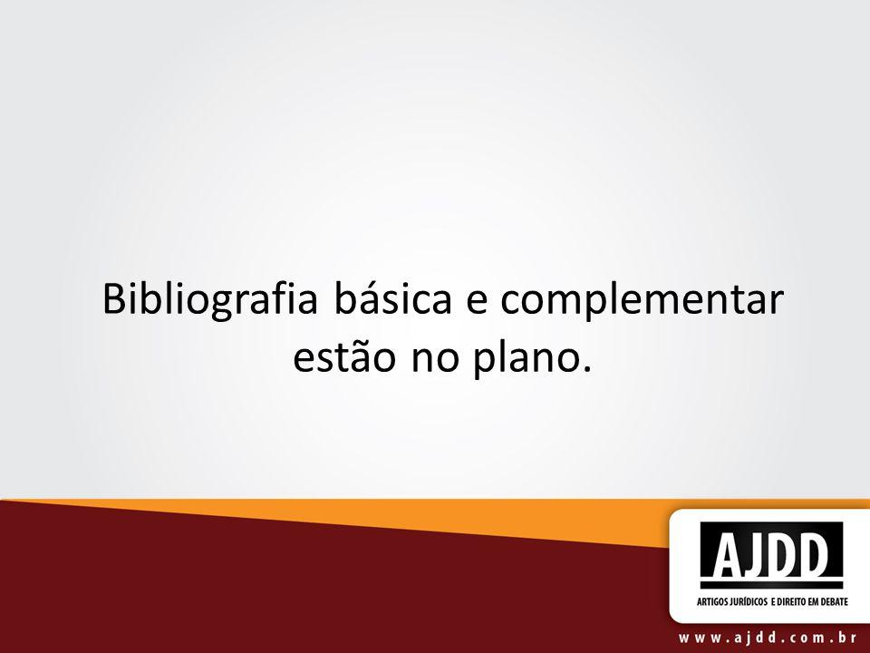 Bibliografia básica e complementar estão no plano.