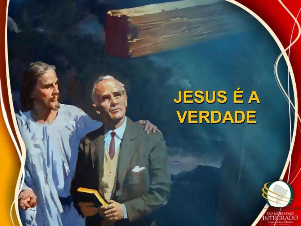 JESUS É A VERDADE