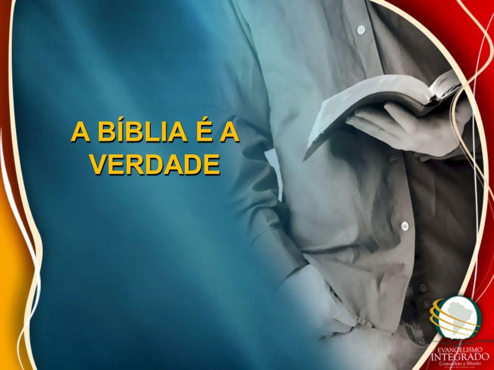 A BÍBLIA É A VERDADE