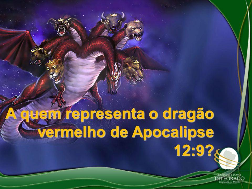 A quem representa o dragão vermelho de Apocalipse 12:9?
