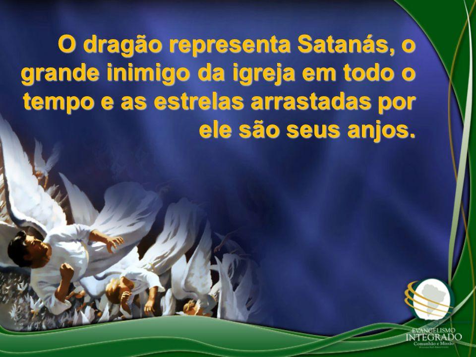 O dragão representa Satanás, o grande inimigo da igreja em todo o tempo e as estrelas arrastadas por ele são seus anjos.