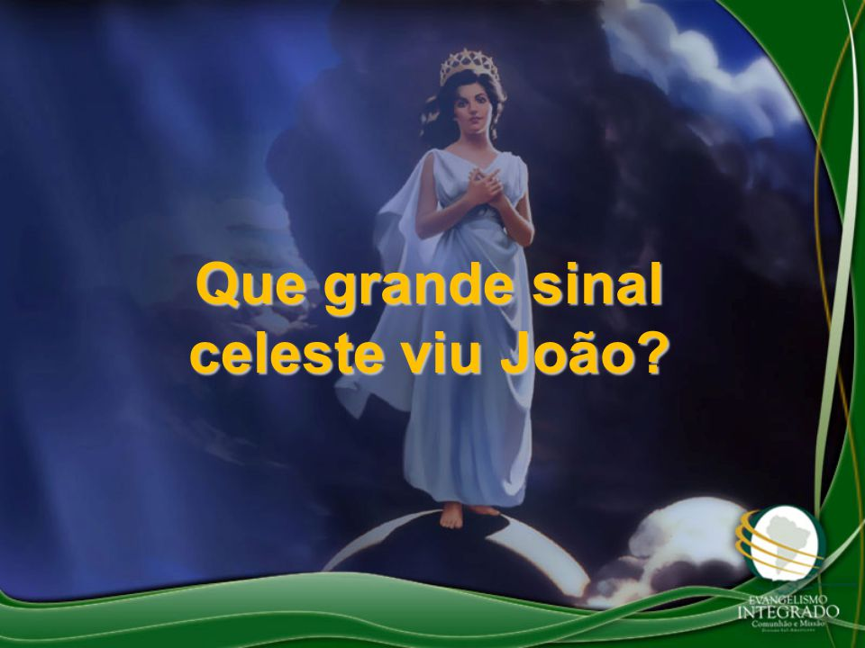 Que grande sinal celeste viu João?