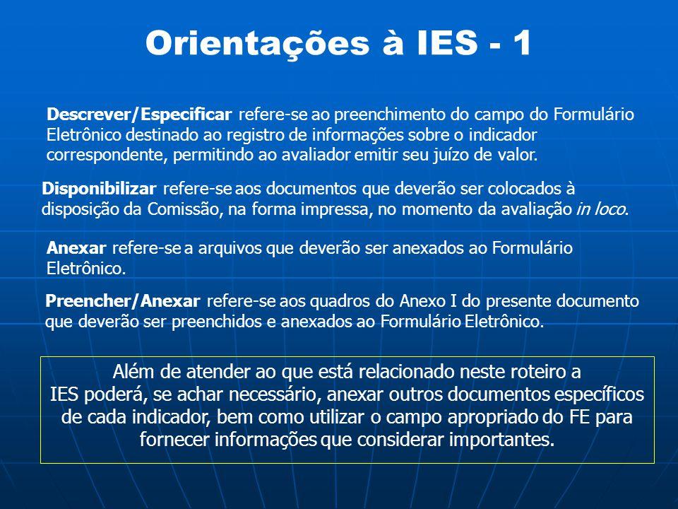 Orientações à IES - 1 Descrever/Especificar refere-se ao preenchimento do campo do Formulário Eletrônico destinado ao registro de informações sobre o