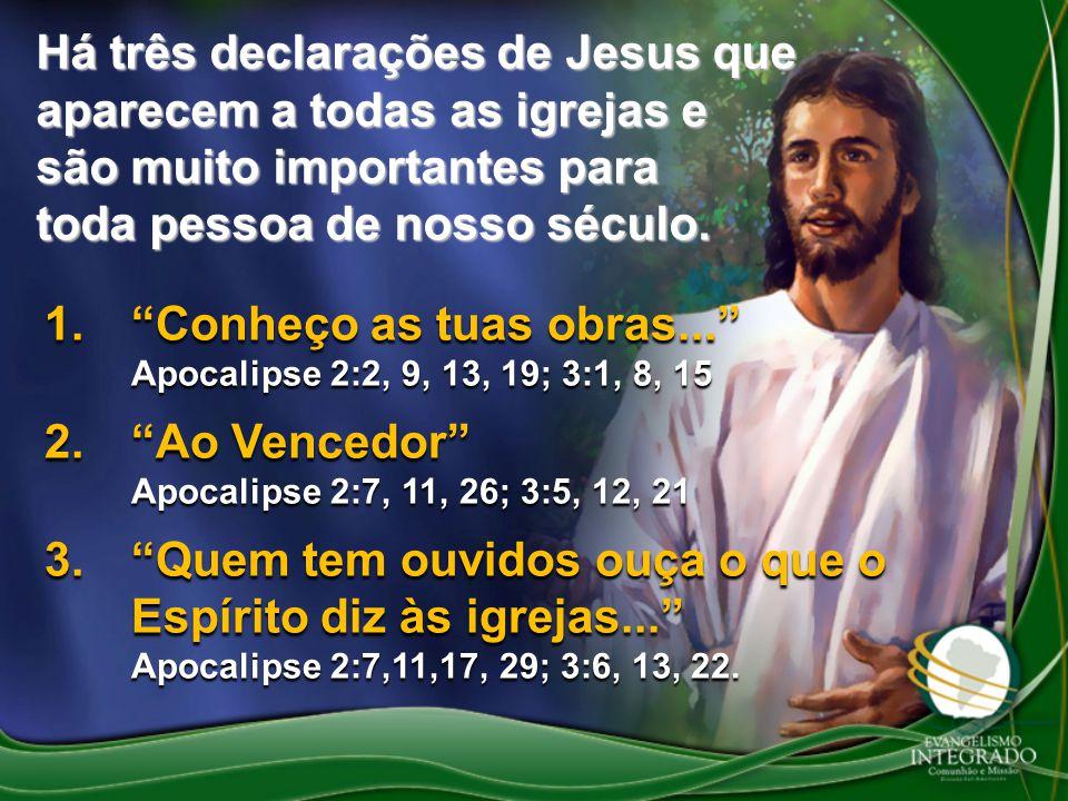 """1.""""Conheço as tuas obras..."""" Apocalipse 2:2, 9, 13, 19; 3:1, 8, 15 2.""""Ao Vencedor"""" Apocalipse 2:7, 11, 26; 3:5, 12, 21 3.""""Quem tem ouvidos ouça o que"""