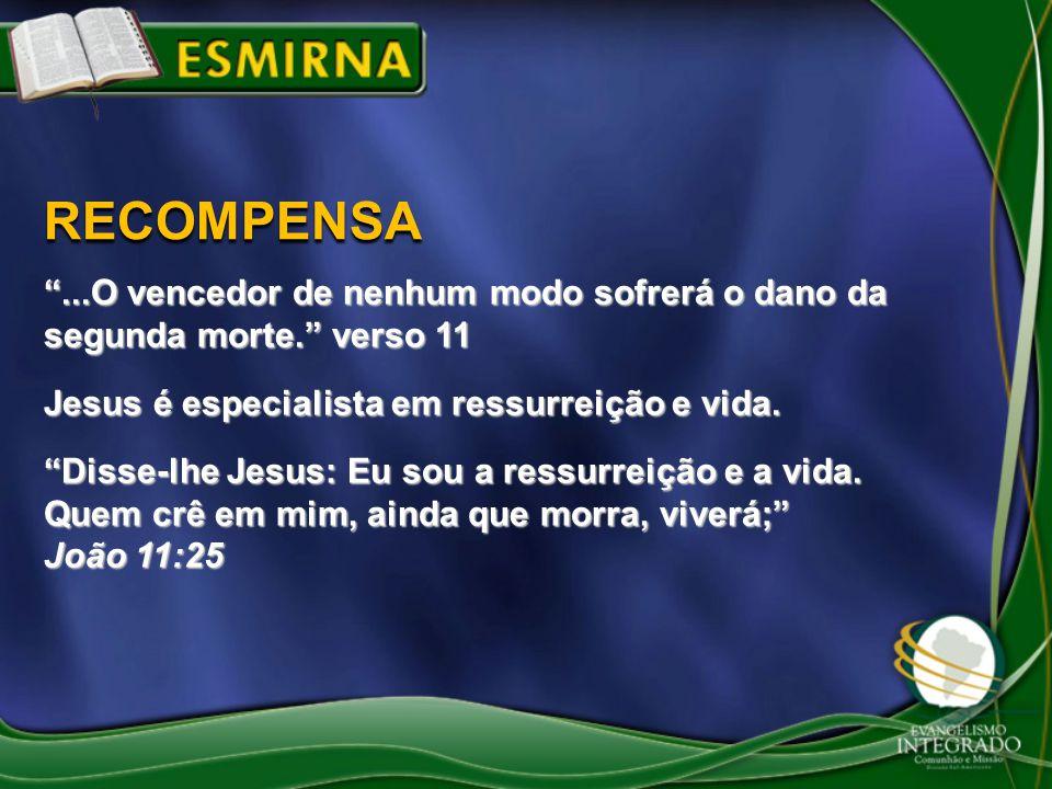 """""""...O vencedor de nenhum modo sofrerá o dano da segunda morte."""" verso 11 Jesus é especialista em ressurreição e vida. """"Disse-lhe Jesus: Eu sou a ressu"""