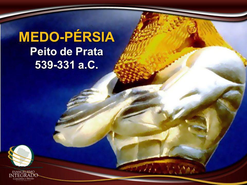 MEDO-PÉRSIA Peito de Prata 539-331 a.C. MEDO-PÉRSIA Peito de Prata 539-331 a.C.