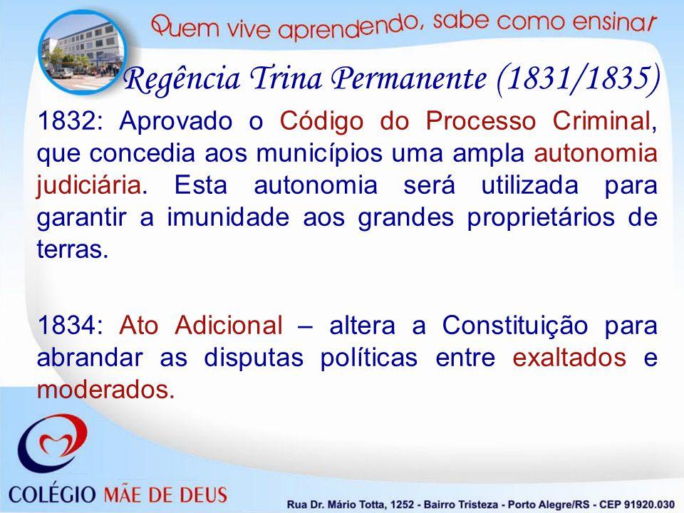 1832: Aprovado o Código do Processo Criminal, que concedia aos municípios uma ampla autonomia judiciária. Esta autonomia será utilizada para garantir