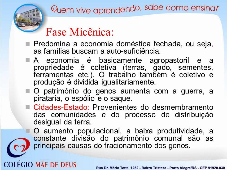 Fase Micênica: A redistribuição da terra provoca uma importante diferenciação social na sociedade.