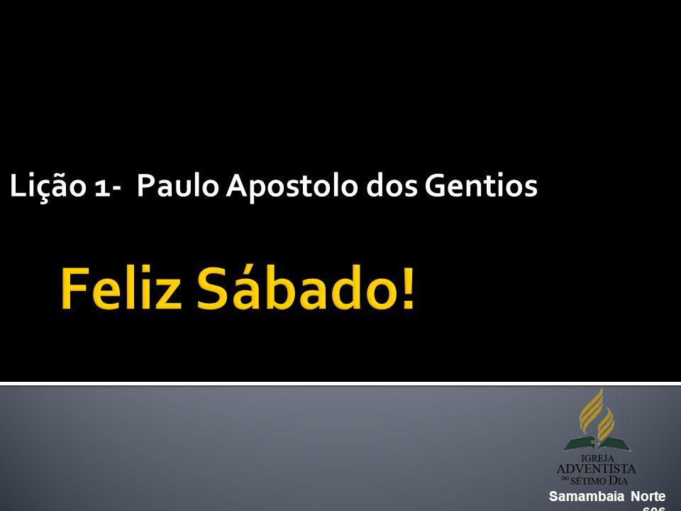 Lição 1- Paulo Apostolo dos Gentios Samambaia Norte 606
