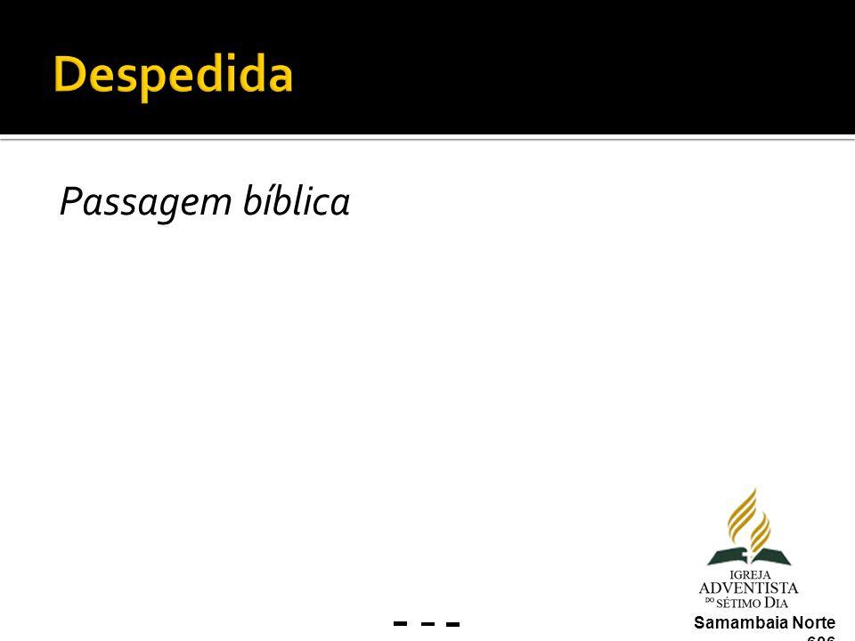 Passagem bíblica Samambaia Norte 606
