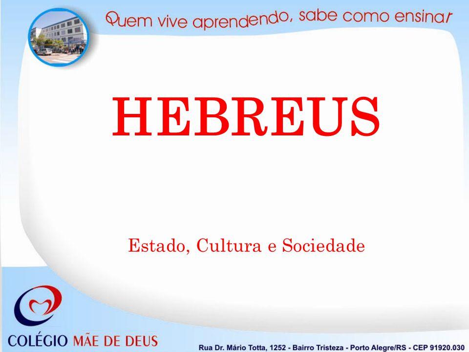 HEBREUS Estado, Cultura e Sociedade