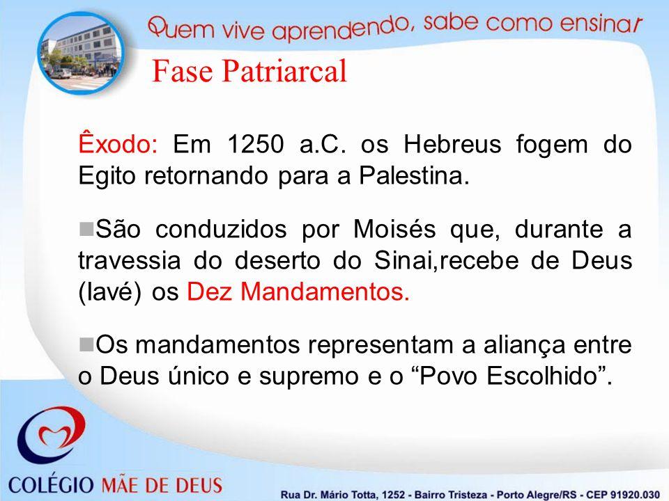 Êxodo: Em 1250 a.C. os Hebreus fogem do Egito retornando para a Palestina. São conduzidos por Moisés que, durante a travessia do deserto do Sinai,rece