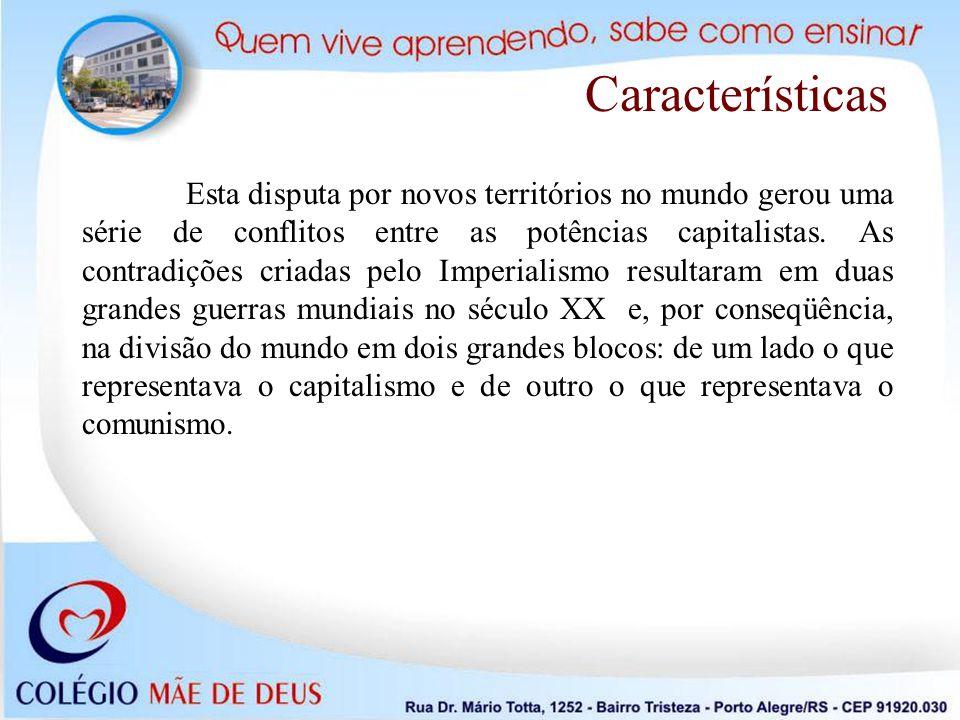 Esta disputa por novos territórios no mundo gerou uma série de conflitos entre as potências capitalistas. As contradições criadas pelo Imperialismo re