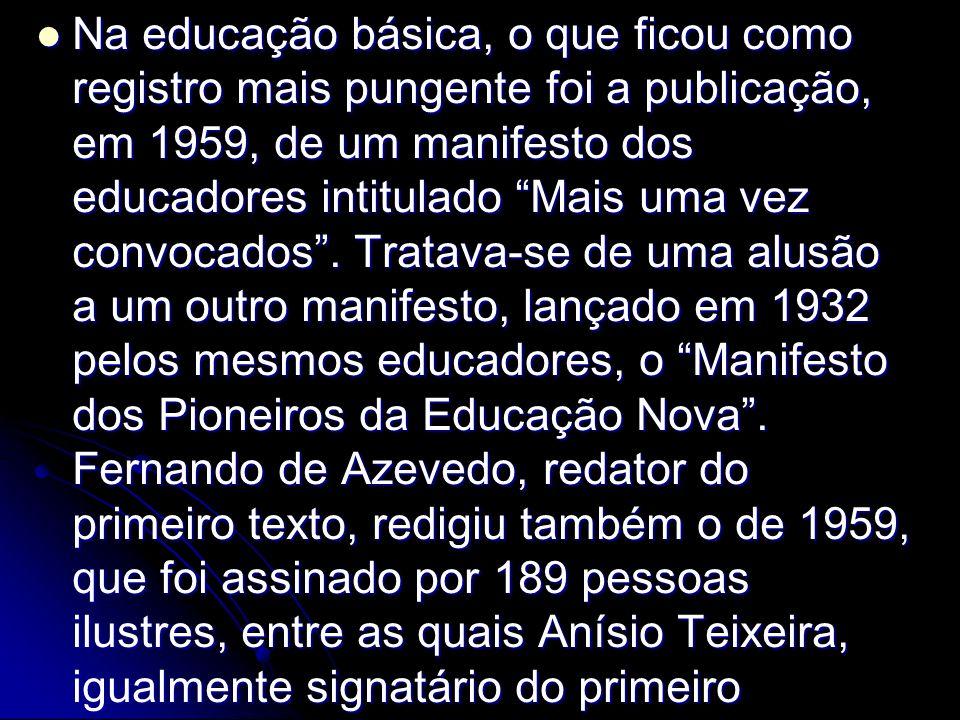 """Na educação básica, o que ficou como registro mais pungente foi a publicação, em 1959, de um manifesto dos educadores intitulado """"Mais uma vez convoca"""