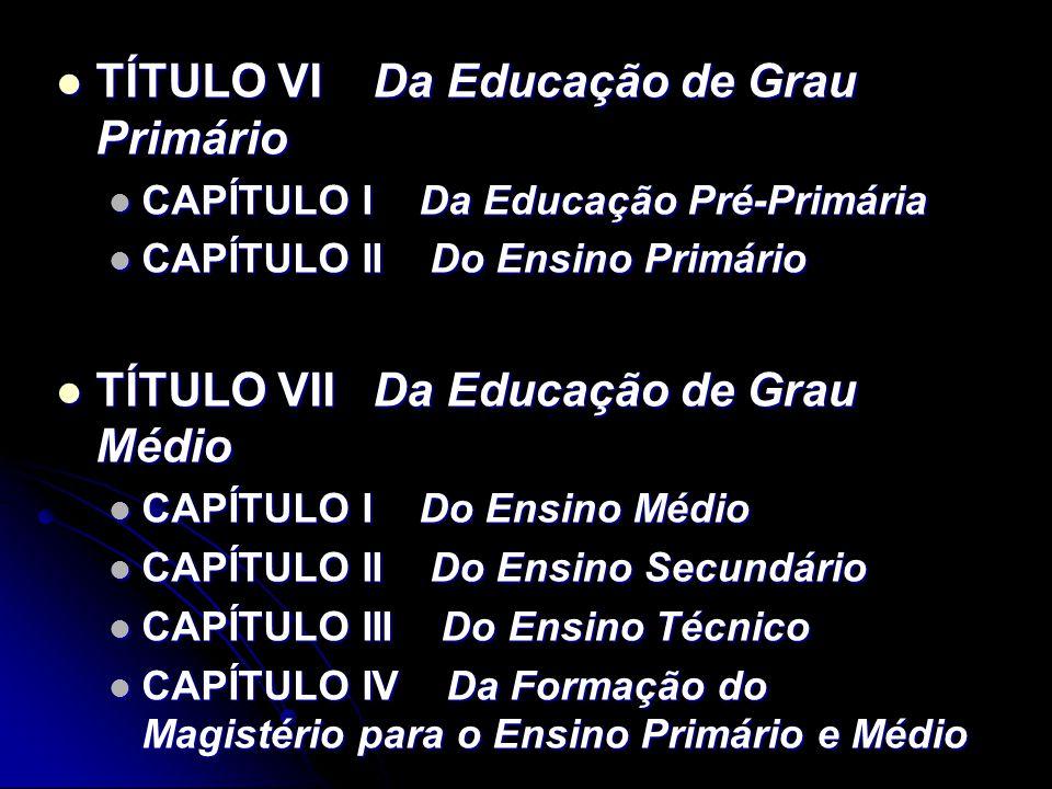 TÍTULO VI Da Educação de Grau Primário TÍTULO VI Da Educação de Grau Primário CAPÍTULO I Da Educação Pré-Primária CAPÍTULO I Da Educação Pré-Primária