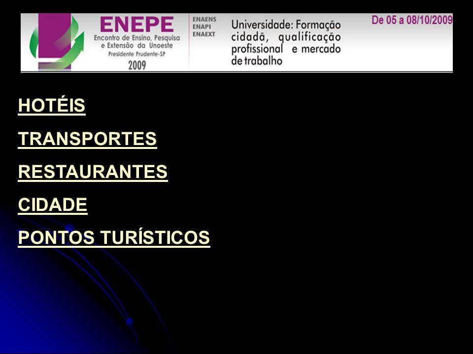 HOTÉIS TRANSPORTES RESTAURANTES CIDADE PONTOS TURÍSTICOS