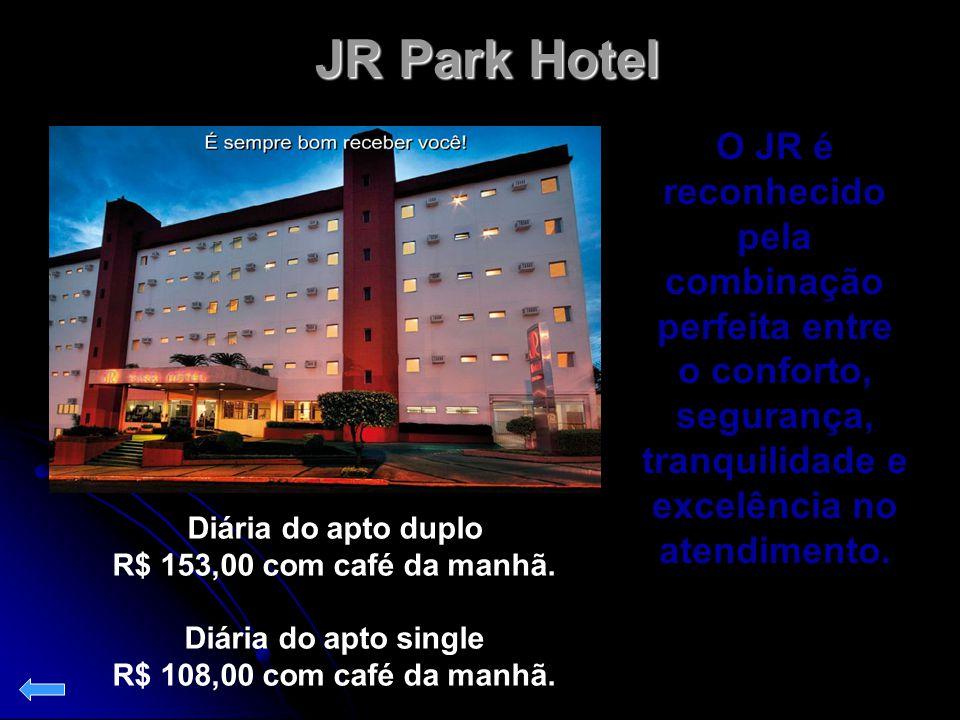 JR Park Hotel JR Park Hotel O JR é reconhecido pela combinação perfeita entre o conforto, segurança, tranquilidade e excelência no atendimento. Diária
