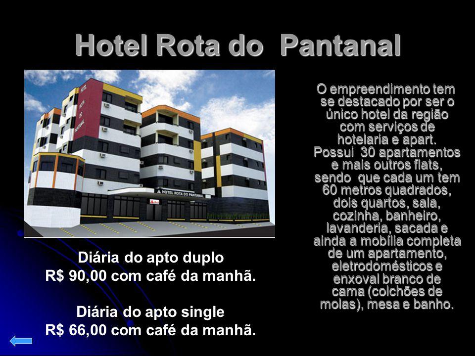 Hotel Rota do Pantanal O empreendimento tem se destacado por ser o único hotel da região com serviços de hotelaria e apart. Possui 30 apartamentos e m