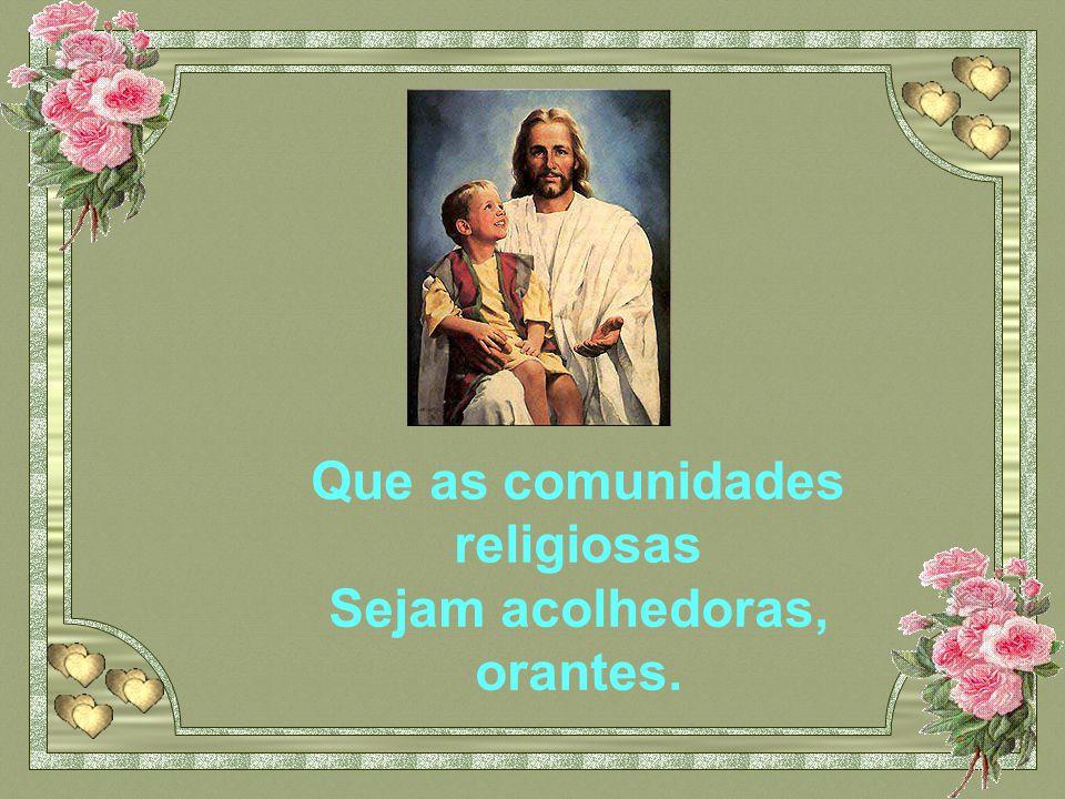 Chamai, Senhor, Muitos e muitas jovens A seguir-vos na vida consagrada.