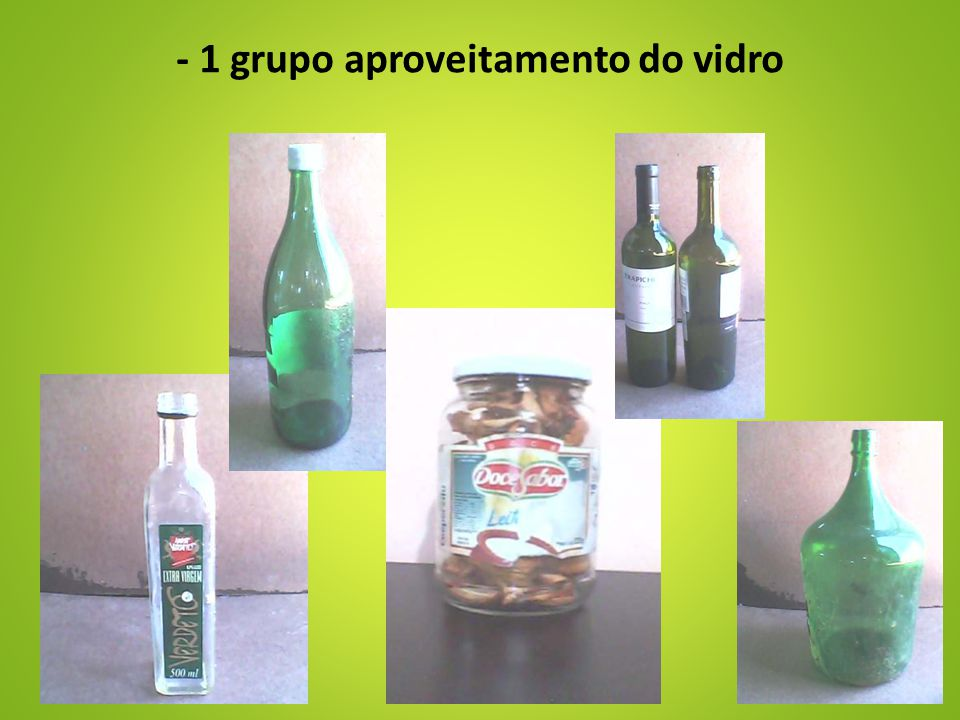 - 1 grupo aproveitamento do vidro
