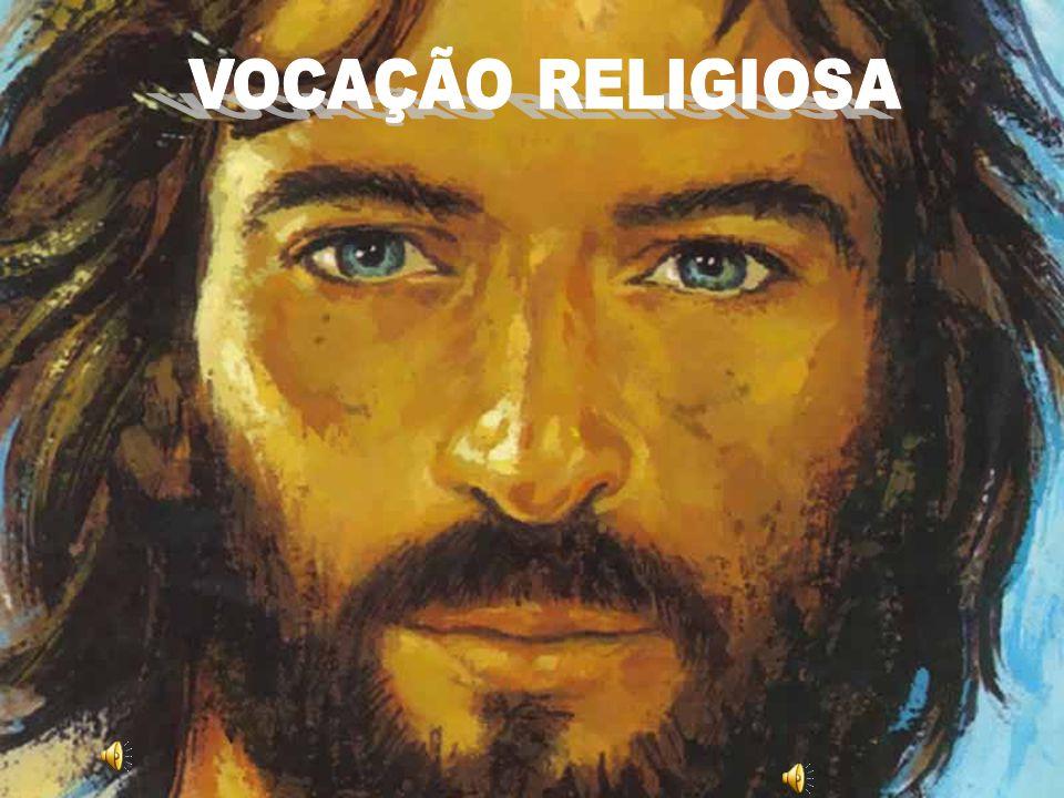 Religiosos são pessoas que, ouvindo o chamado de Deus, Religiosos são pessoas que, ouvindo o chamado de Deus, deixam tudo...