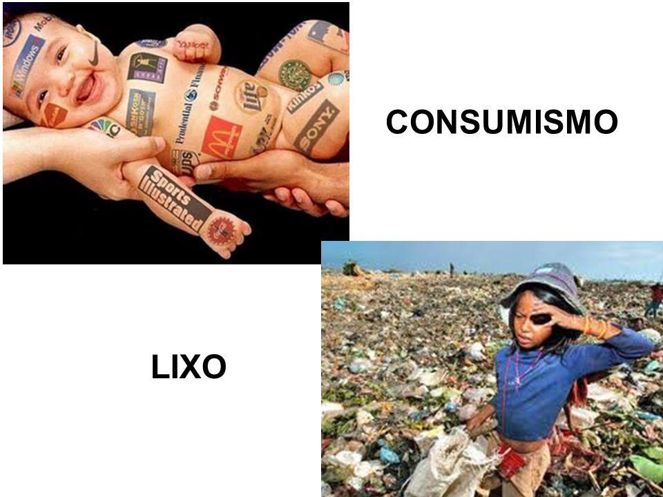 CONSUMISMO LIXO