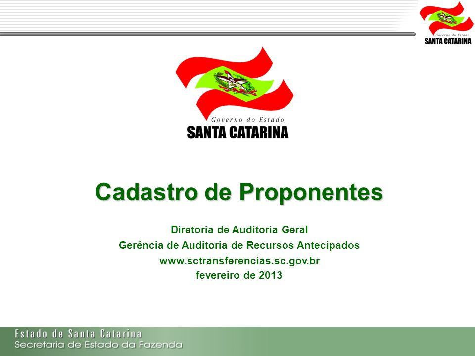 Secretaria de Estado da Fazenda de Santa Catarina – SEF/SC Indra Politec Validar o cadastro dos proponentes (exclusiva); Os servidores responsáveis por essa validação deverão ser nomeados por portaria.