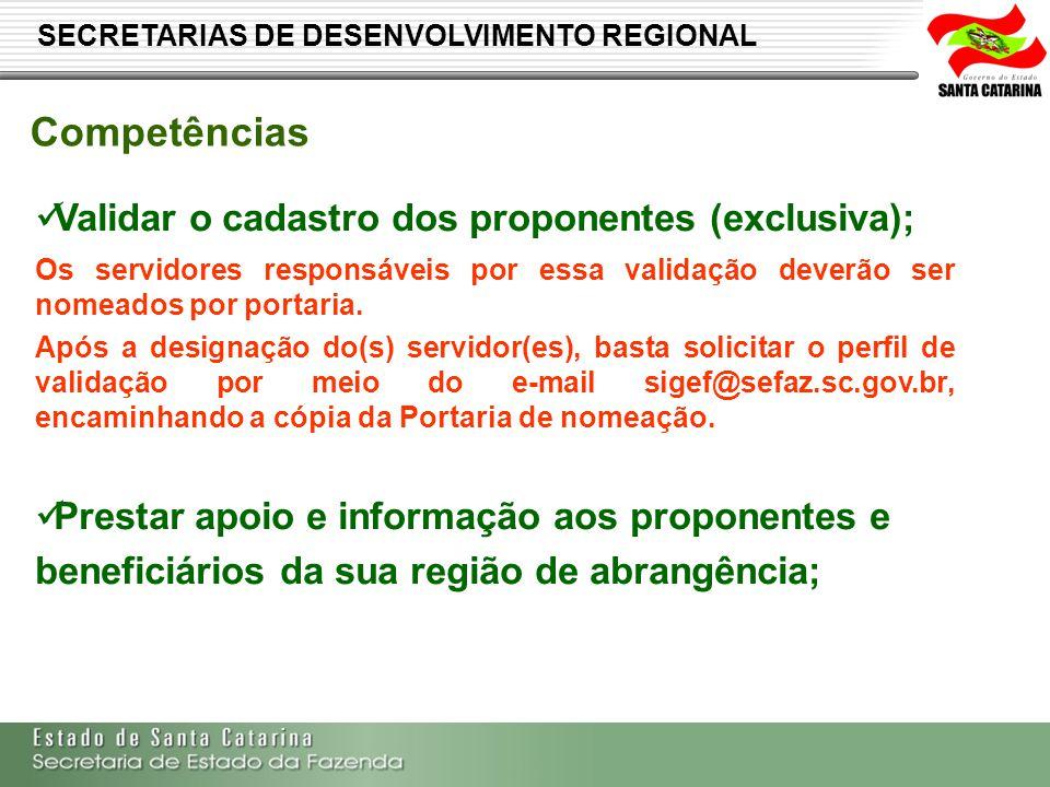 Secretaria de Estado da Fazenda de Santa Catarina – SEF/SC Indra Politec Cadastro Único do Proponente - CAUP Entidades Externas Atualizações do Cadastro Proponente Documentos Cadastrais SDRs Cadastro Aprovado Senha do Sistema