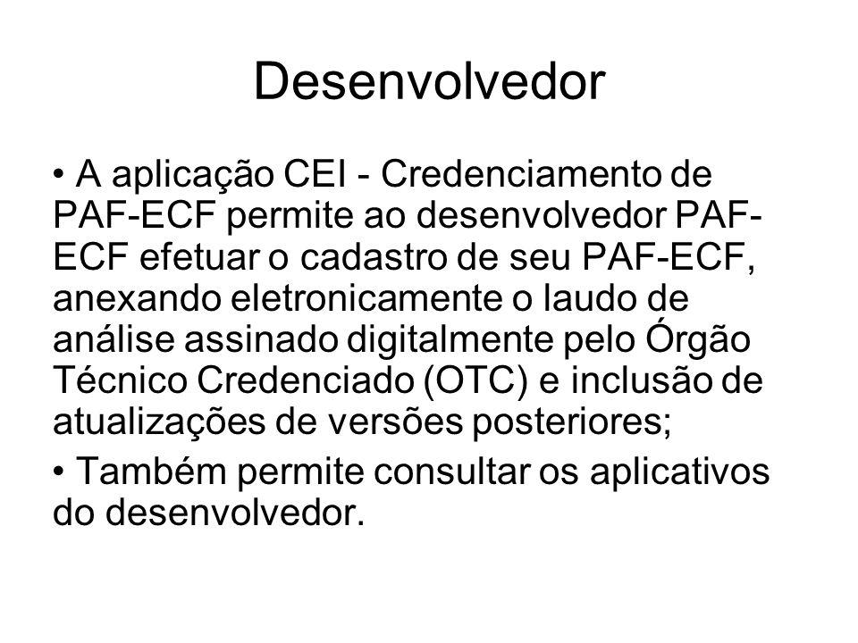 Desenvolvedor A aplicação CEI - Credenciamento de PAF-ECF permite ao desenvolvedor PAF- ECF efetuar o cadastro de seu PAF-ECF, anexando eletronicament