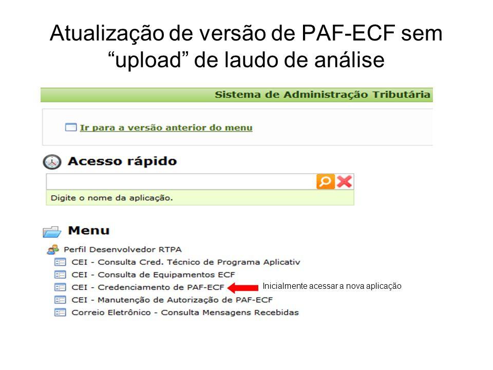 """Atualização de versão de PAF-ECF sem """"upload"""" de laudo de análise Inicialmente acessar a nova aplicação"""