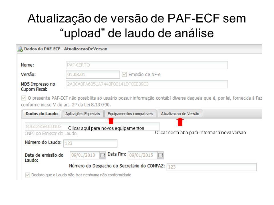 """Atualização de versão de PAF-ECF sem """"upload"""" de laudo de análise Clicar aqui para novos equipamentos Clicar nesta aba para informar a nova versão"""