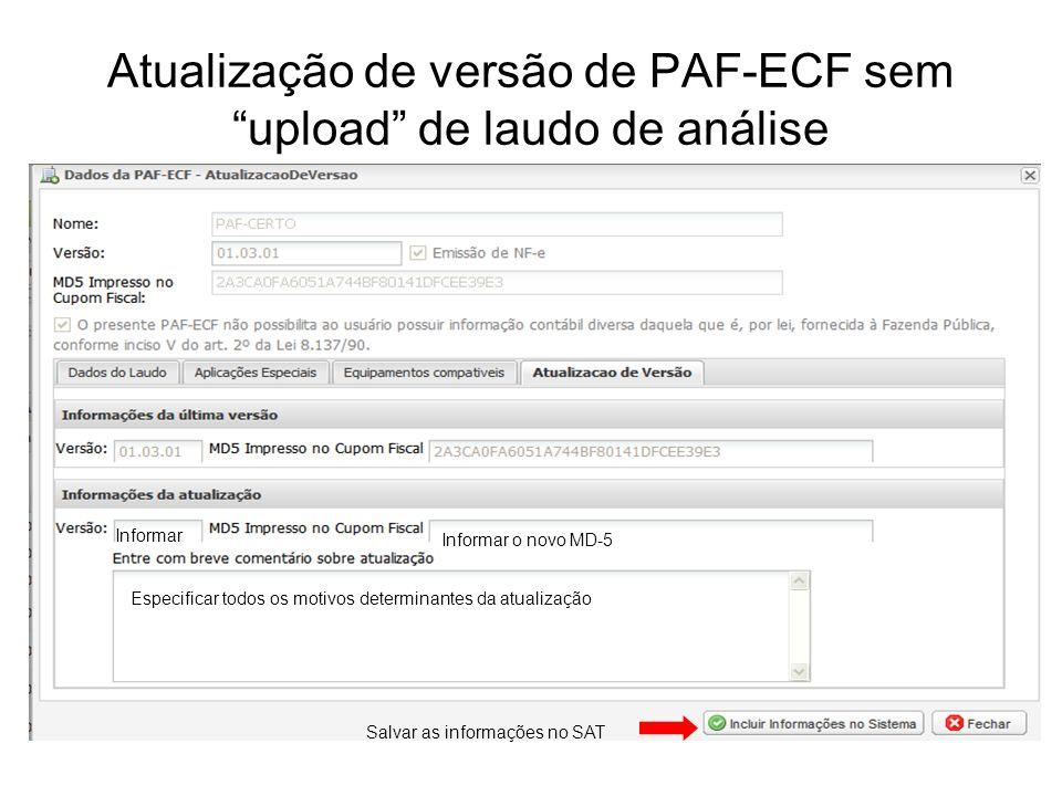 """Atualização de versão de PAF-ECF sem """"upload"""" de laudo de análise Informar Informar o novo MD-5 Especificar todos os motivos determinantes da atualiza"""
