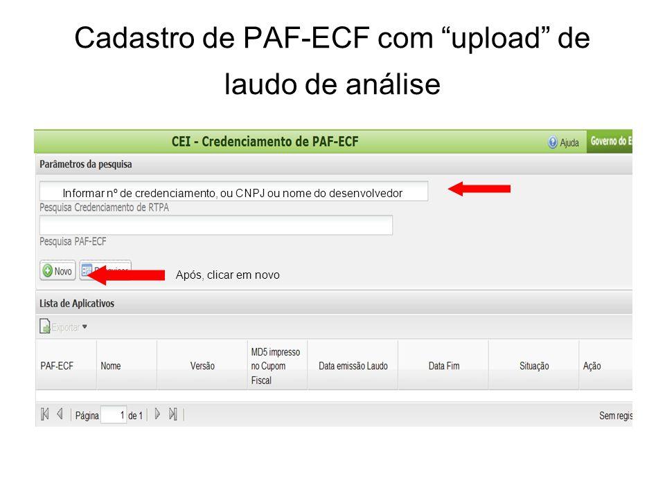 """Cadastro de PAF-ECF com """"upload"""" de laudo de análise Informar nº de credenciamento, ou CNPJ ou nome do desenvolvedor Após, clicar em novo"""