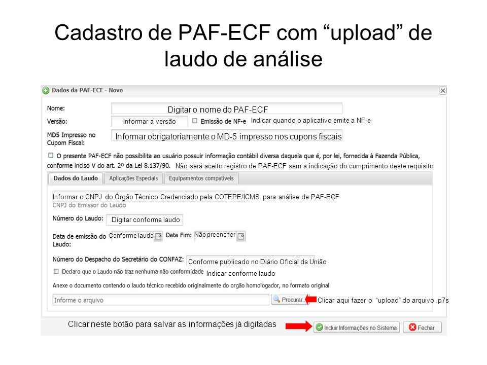 """Cadastro de PAF-ECF com """"upload"""" de laudo de análise Digitar o nome do PAF-ECF Informar a versão Indicar quando o aplicativo emite a NF-e Informar obr"""