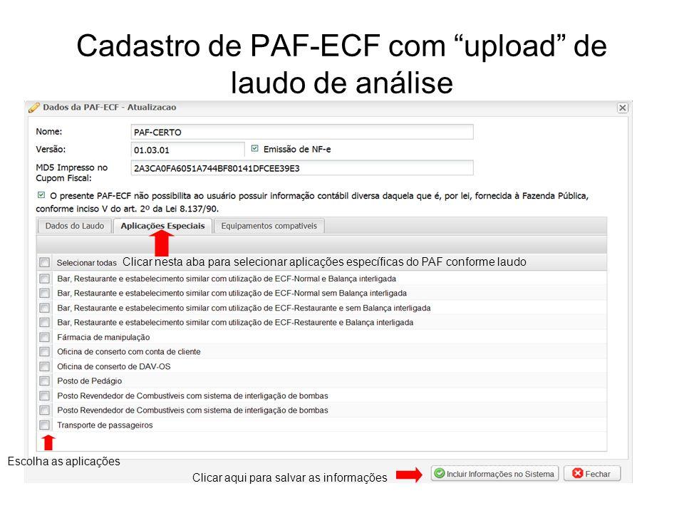 """Cadastro de PAF-ECF com """"upload"""" de laudo de análise Clicar nesta aba para selecionar aplicações específicas do PAF conforme laudo Escolha as aplicaçõ"""