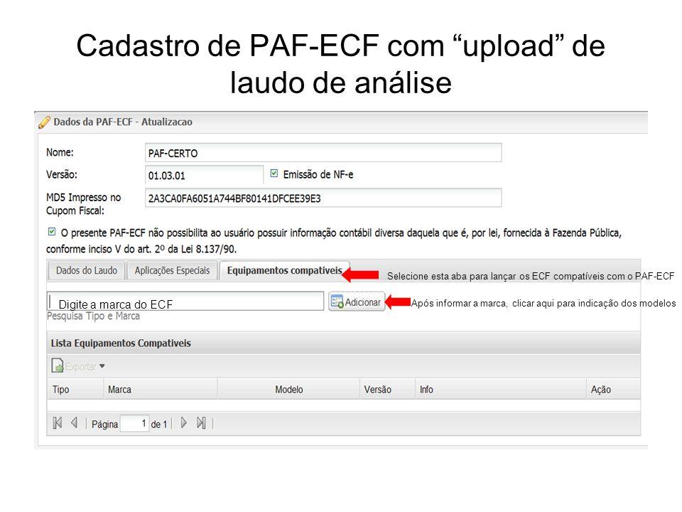 """Cadastro de PAF-ECF com """"upload"""" de laudo de análise Selecione esta aba para lançar os ECF compatíveis com o PAF-ECF Digite a marca do ECF Após inform"""