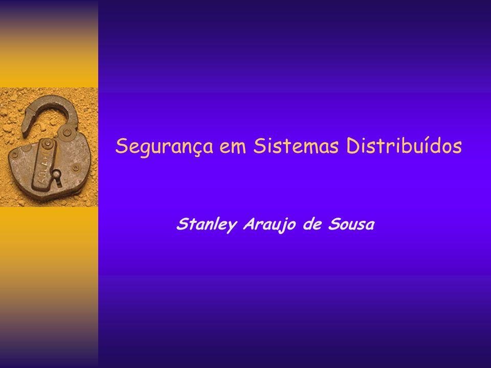 Segurança em Sistemas Distribuídos Stanley Araujo de Sousa