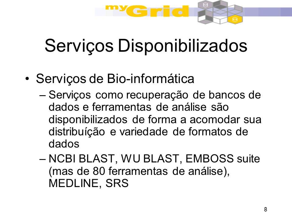 8 Serviços Disponibilizados Serviços de Bio-informática –Serviços como recuperação de bancos de dados e ferramentas de análise são disponibilizados de