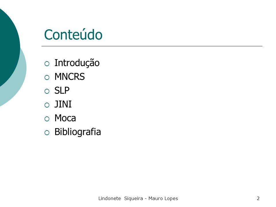 Lindonete Siqueira - Mauro Lopes63 Bibliografia  Site The Jini Product Home Page, disponível na www em http://java.sun.com/jini.