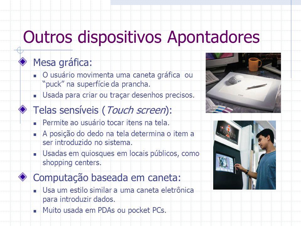 """Outros dispositivos Apontadores Mesa gráfica: O usuário movimenta uma caneta gráfica ou """"puck"""" na superfície da prancha. Usada para criar ou traçar de"""