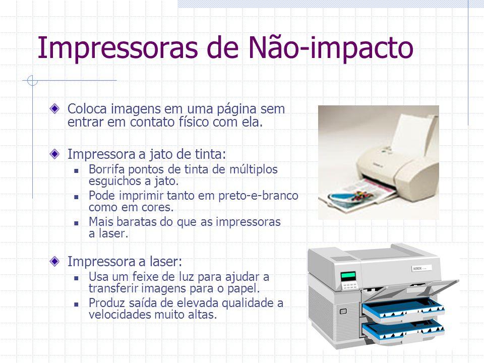Impressoras de Não-impacto Coloca imagens em uma página sem entrar em contato físico com ela. Impressora a jato de tinta: Borrifa pontos de tinta de m