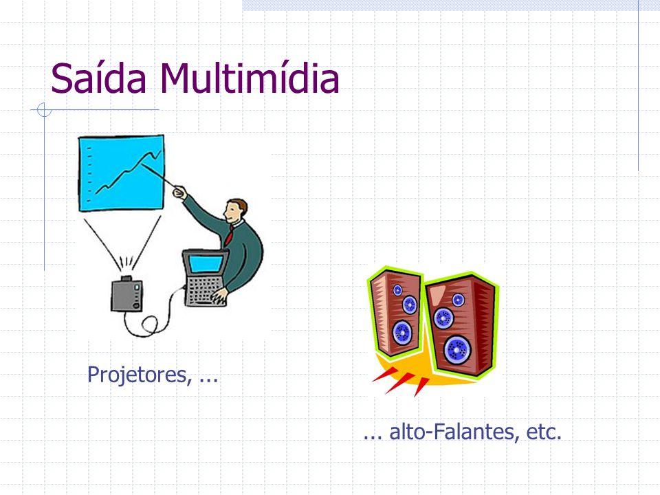 Saída Multimídia Projetores,...... alto-Falantes, etc.