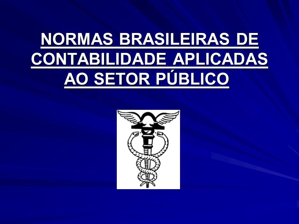 NORMAS BRASILEIRAS DE CONTABILIDADE APLICADAS AO SETOR PÚBLICO NORMAS BRASILEIRAS DE CONTABILIDADE APLICADAS AO SETOR PÚBLICO