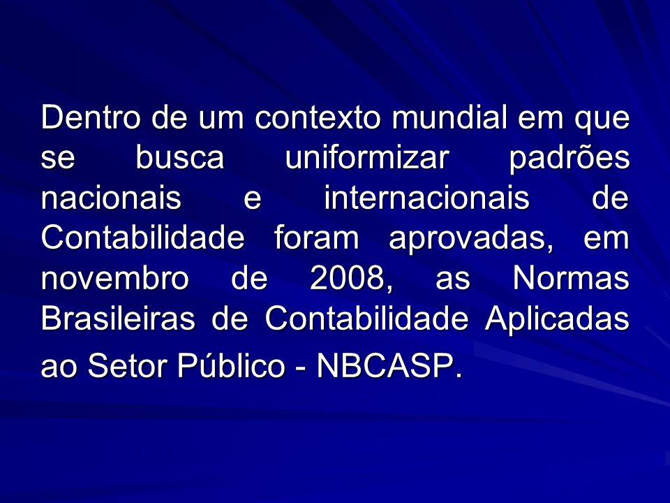 Dentro de um contexto mundial em que se busca uniformizar padrões nacionais e internacionais de Contabilidade foram aprovadas, em novembro de 2008, as