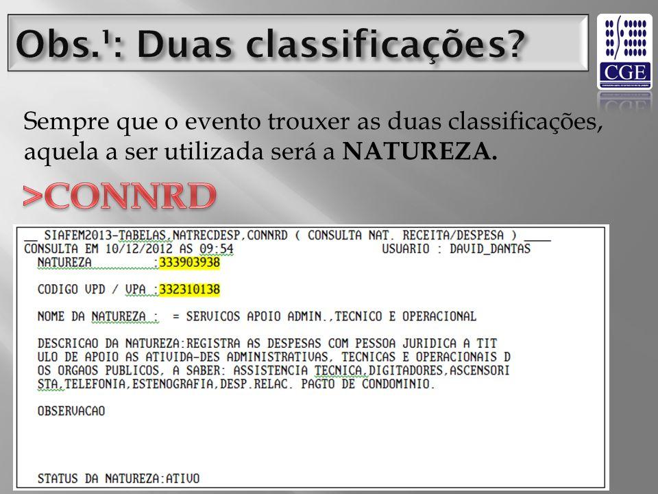 Sempre que o evento trouxer as duas classificações, aquela a ser utilizada será a NATUREZA.
