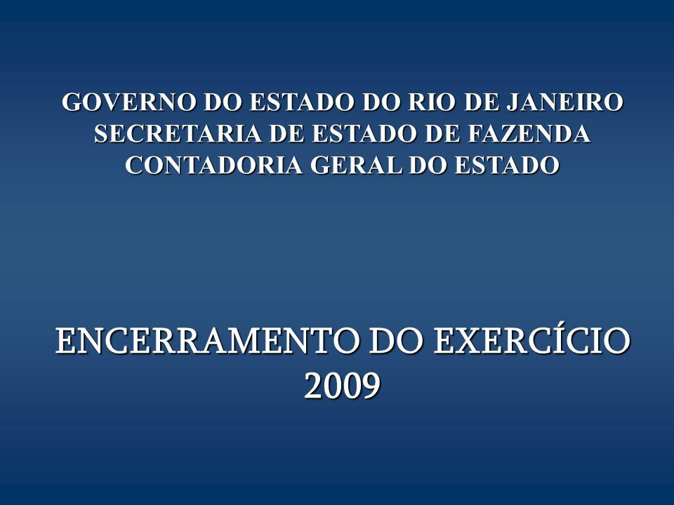 GOVERNO DO ESTADO DO RIO DE JANEIRO SECRETARIA DE ESTADO DE FAZENDA CONTADORIA GERAL DO ESTADO ENCERRAMENTO DO EXERCÍCIO 2009
