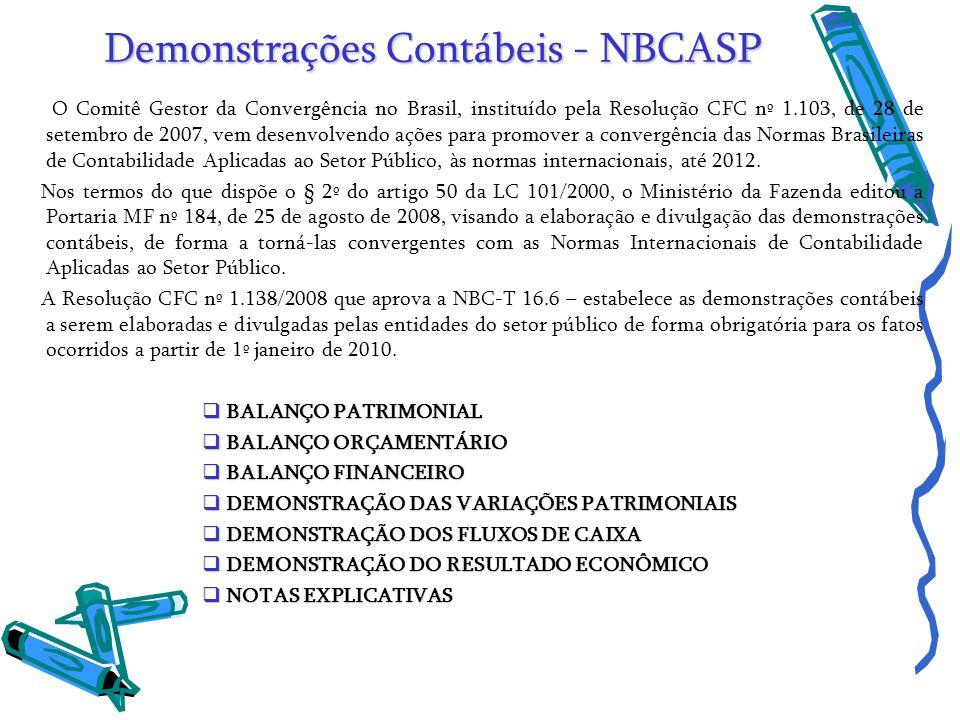 Demonstrações Contábeis - NBCASP O Comitê Gestor da Convergência no Brasil, instituído pela Resolução CFC nº 1.103, de 28 de setembro de 2007, vem des