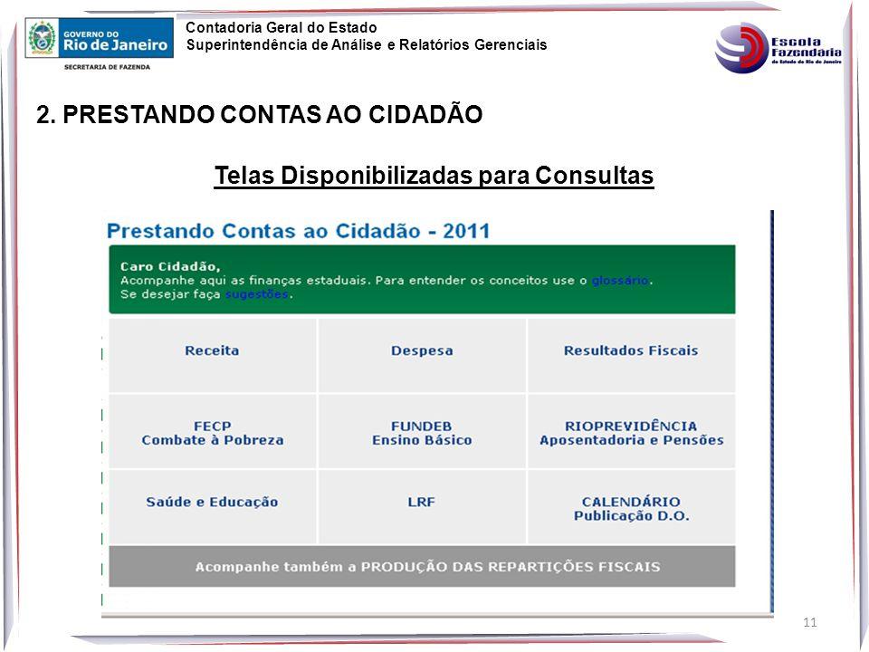 11 Contadoria Geral do Estado Superintendência de Análise e Relatórios Gerenciais Telas Disponibilizadas para Consultas 2.