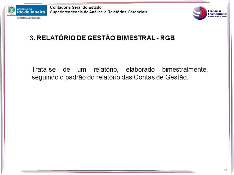 Contadoria Geral do Estado Superintendência de Análise e Relatórios Gerenciais 21 3.